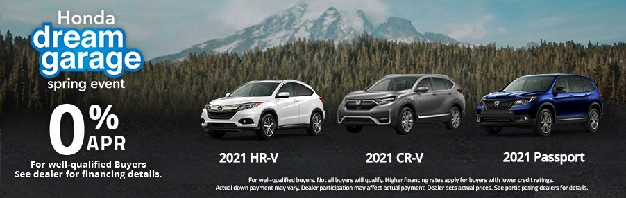 Honda Dream Garage Spring Event - 0% APR for 60 months - HR-V, CR-V, Passport