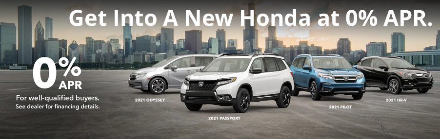 Get Into A New Honda at 0% APR. - 2021 Odyssey, 2021 Pilot, 2021 Passport, 2021 HR-V - For well-qualified buyers. See dealer for financing details.